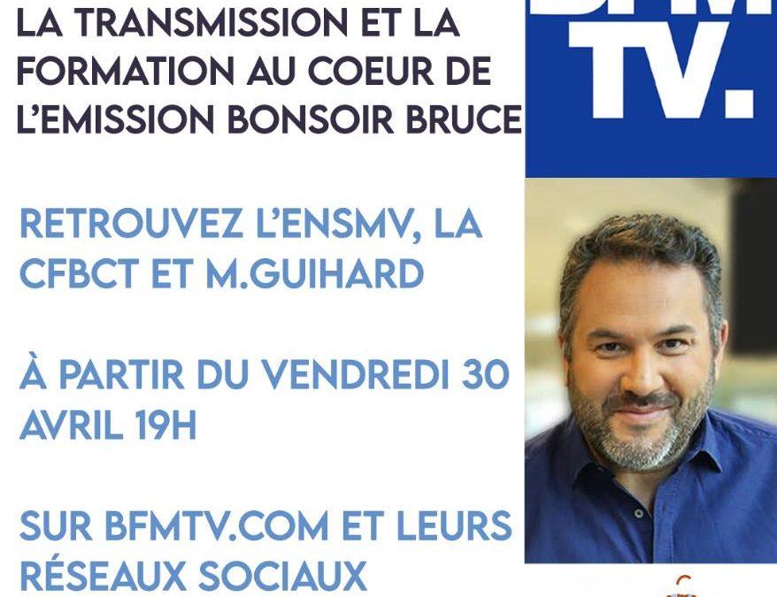 BFM TV: La formation, la transmission et la bouche…